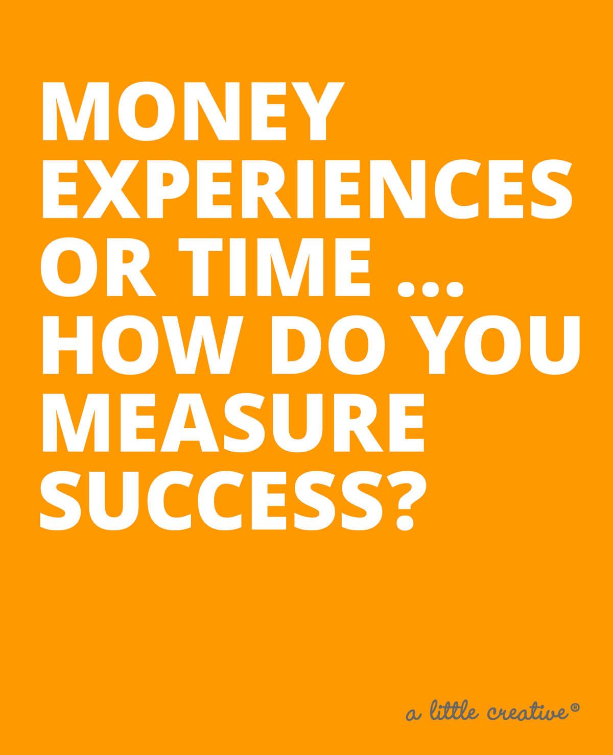 measure of success / a little creative