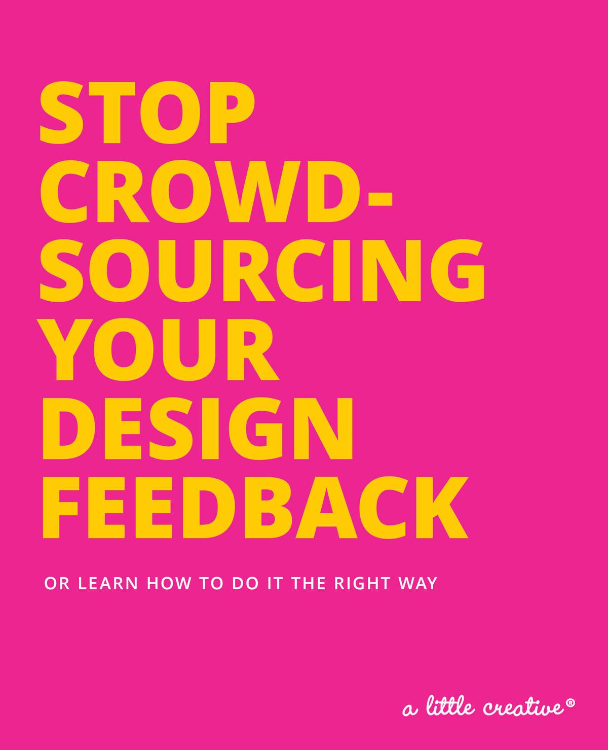 Crowdsourcing Design Feedback / a little creative